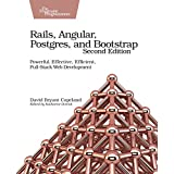 Rails, Angular, Postgres, and Bootstrap: Powerful, Effective, Efficient, Full-stack Web Development