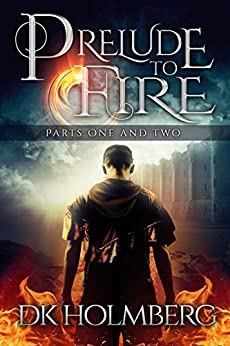 Prelude to Fire: Parts 1 and 2 (The Cloud Warrior Saga Book 0) by [Holmberg, D.K.]