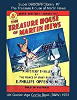 Super Detective Library #7: The Treasure House of Martin Hews - UK Golden Age Comic Book (B&W) 1953 (Golden Age Reprints by StarSpan)