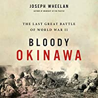 Bloody Okinawa: The Last Great Battle of World War II: Library Edition