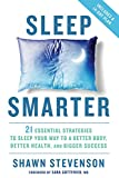 Sleep Smarter:21 Essential Strategies to Sleep Your Way to a Better Body, Better Health, and Bigger Success