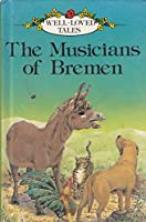 The Musicians of Bremen (Well-Loved Tales)