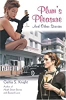 Plum's Pleasure: And Other Stories