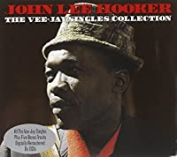 The Vee-Jay Singles Collection by John Lee Hooker