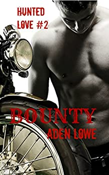 Bounty (Hunted Love Book 2) by [Lowe, Aden]
