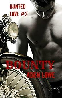 Bounty (Hunted Love Book 2) by [Lowe, Aden]
