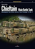 Chieftain Main Battle Tank: Development and Active Service from Prototype to Mk.11 (Fotosnajper / Photosniper)
