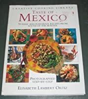 Taste of Mexico (Creative Cooking Library)