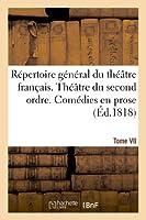 Répertoire Général Du Théâtre Français. Théâtre Du Second Ordre. Comédies En Vers. Tome VII (Litterature)