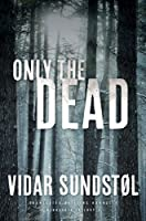 Only the Dead (Minnesota Trilogy)