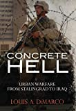 Concrete Hell: Urban Warfare From Stalingrad to Iraq (General Military) 画像