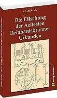 Die Faelschung der Aeltesten Reinhardsbrunner Urkunden: Mit einem Nachwort von Dr. Helmut Roob