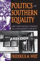 Politics of Southern Equality: Law and Social Change in a Mississippi County