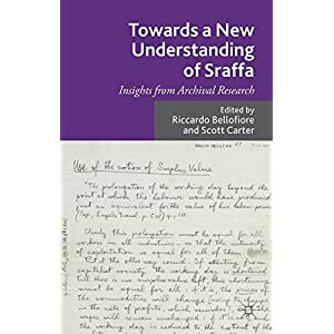Towards a New Understanding of Sraffa: Insights from Archival Research