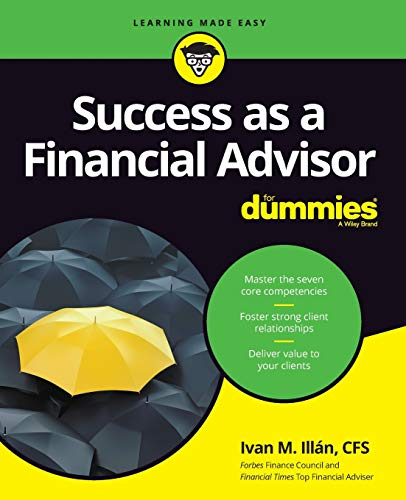 Download Success as a Financial Advisor For Dummies (For Dummies (Business & Personal Finance)) 1119504104