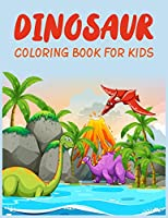 Dinosaur Coloring Book For Kids: Great Gift For Boys & Girls