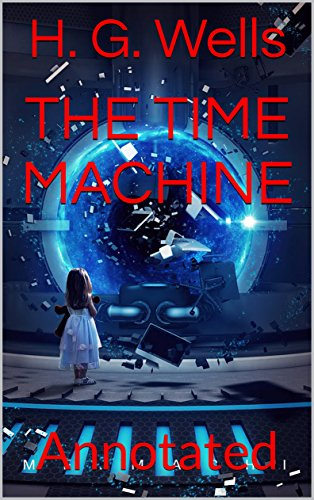 The Time Machine: Annotated (English Edition)