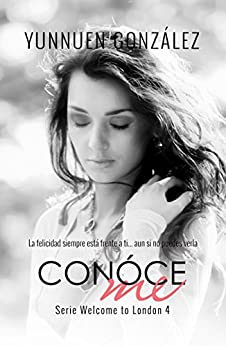 Conóceme (Welcome to London nº 4) (Spanish Edition) by [Gonzalez, Yunnuen]
