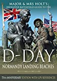 Major & Mrs Holt's Definitive Battlefield Guide to the D-day Normandy Landing Beaches: 75th Anniversary Edition With Gps References (Major and Mrs Holt's Battlefield Guides)
