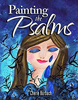 Painting the Psalms by [Burbach, Cherie]