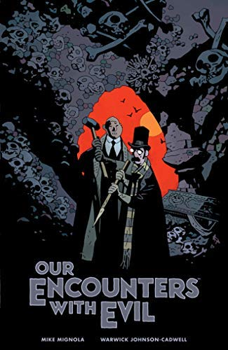 Our Encounters with Evil: Adventures of Professor J.T. Meinhardt and His Assistant Mr. Knox (English Edition)