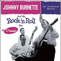 JOHNNY BURNETTE & THE ROCK'N'ROLL TRIO + DREAMIN' + 8