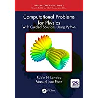 Computational Problems for Physics: With Guided Solutions Using Python (Series in Computational Physics) (English Edition)