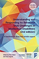 Understanding and Responding to Behaviour That Challenges in Intellectual Disabilities: A Handbook for Those Who Provide Support