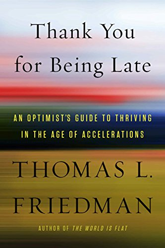Thank You for Being Late: An Optimist's Guide to Thriving in the Age of Accelerations (English Edition)