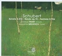 Schubert: Violin Sonata, D.574 / Rondo, D.895 / Fantasie, D.934 (2006-03-14)