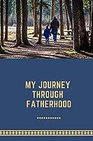 My Journey Through Fatherhood