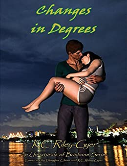 Changes in Degrees (Unnaturals of Brisbane Book 2) by [KC Riley-Gyer]