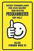 Dieser Terminplaner fuer 2020 gehoert dem besten Programmierer der Welt - also Finger Weg !!!: Organizer fuer das Jahr 2020 mit lustigem Spruch | Geschenk fuer Arbeitskollegen Freunde und Familie | Monatsplaner, Wochenplaner von Januar bis Dezember 2020