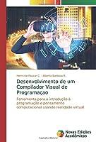 Desenvolvimento de um Compilador Visual de Programaçao: Ferramenta para a introdução à programação e pensamento computacional usando realidade virtual