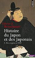 Histoire Du Japon Et Des Japonais. 1. Des Origines 1945 T1