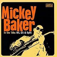 In the 50's: Hit, Git & Split by MICKEY BAKER (2008-01-08)