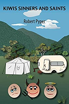 Kiwis Sinners and Saints: Tall tales under canvas by [Pyper, Robert]