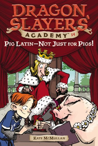 Download Pig Latin--Not Just for Pigs! #14 (Dragon Slayers' Academy) (English Edition) B002SV377W