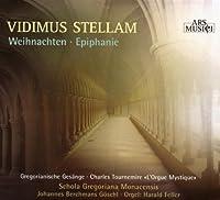 Vidimus Stellam. Weihnachten und Epiphanie. Gregorianische Gesänge im Dialog m. Orgelmusik