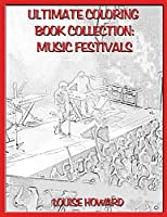 Ultimate Coloring Book Collection: music festivals