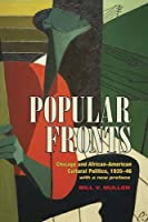Popular Fronts: Chicago and African-American Cultural Politics, 1935-46