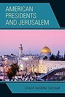 American Presidents and Jerusalem