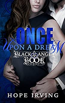 Once Upon A Dream (The Black Angel Book Series 3) by [Irving, Hope]