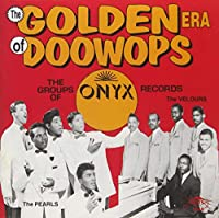 Golden Era of Doo Wops: Onyx Records