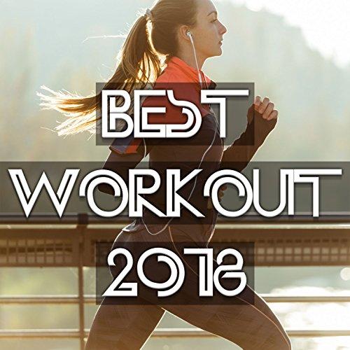 BEST WORKOUT 2018 [Explicit]