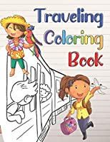 Traveling Coloring Book: For Boys and Girls Ages 4-8. Airplane, Train and Road Trip Traveling