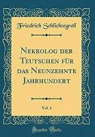 Nekrolog Der Teutschen Fuer Das Neunzehnte Jahrhundert, Vol. 3 (Classic Reprint)