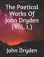 The Poetical Works Of John Dryden (Vol. I.)