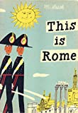 This is Rome: A Children's Classic (This is .)