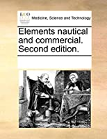 Elements Nautical and Commercial. Second Edition.